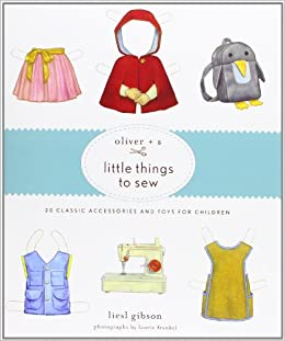 Little Things to Sew: 20 Classic Accessories and Toys for Children