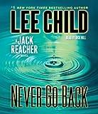 Never Go Back: A Jack Reacher Novel by Child, Lee (2013) Audio CD