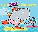I Am Not a Copycat!, Ann Bonwill, 144248053X