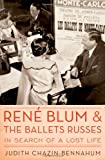 img - for Ren? Blum and The Ballets Russes: In Search of a Lost Life by Judith Chazin-Bennahum (2011-08-04) book / textbook / text book