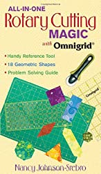 All-in-One Rotary Cutting Magic with Omn: Handy Reference Tool  18 Geometric Shapes  Problem Solving Guide (All-In-One (C&T Publishing))