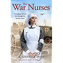 The War Nurses: A gripping historical novel of love and sacrifice