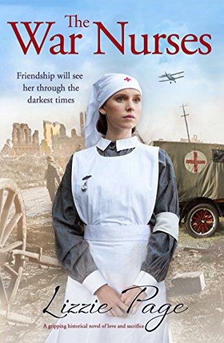 The War Nurses: A gripping historical novel of love and sacrifice (The War Nurses Series Book 1)