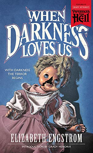 When Darkness Loves Us (Paperbacks from Hell Book 2) (My Best Friend's Exorcism By Grady Hendrix)