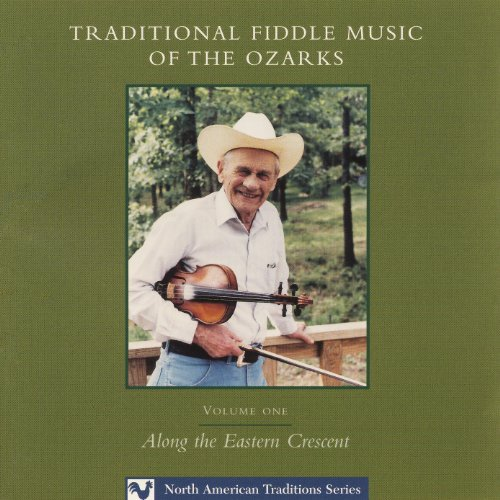 - Traditional Fiddle Music of the Ozarks: Volume I: Along the Eastern Crescent