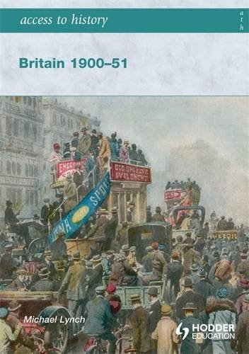 Access to History Britain 1900-51 (Hodder Arnold Publication)