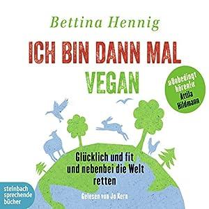 Ich bin dann mal vegan Hörbuch