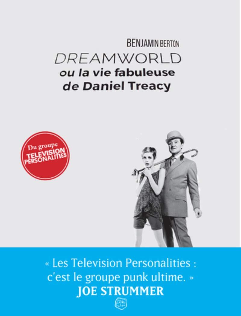 """Résultat de recherche d'images pour """"Dreamworld ou la vie fabuleuse de Daniel Treacy"""""""