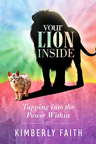 Your lion inside tapping into the power within kindle edition by your lion inside tapping into the power within by faith kimberly fandeluxe Image collections