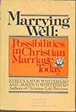 Marrying Well, James D. Whitehead, 0385171307