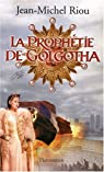 La prophétie de Golgotha par Riou