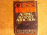 img - for Crisis Intervention - Acting Against Addiction book / textbook / text book