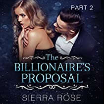 THE BILLIONAIRE'S PROPOSAL - PART 2: TAMING THE BAD BOY BILLIONAIRE, BOOK 2