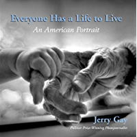 Everyone Has a Life to Live: An American Portrait book cover