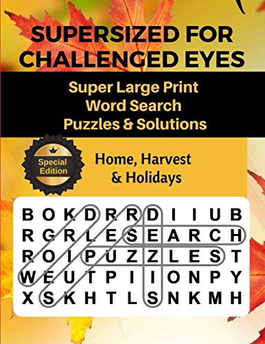 SUPERSIZED FOR CHALLENGED EYES: Large Print Word Search Puzzles for the Visually Impaired (Visually Word)