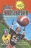Catch That Pass!, Matt Christopher, 0812483340