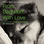 From Baghdad, With Love: A Marine, the War, and a Dog Named Lava | Jay Kopelman