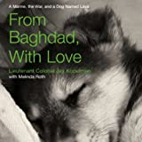 Front cover for the book From Baghdad, With Love: A Marine, the War, and a Dog Named Lava by Jay Kopelman