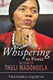img - for No Longer Whispering to Power: The Story of Thuli Madonsela book / textbook / text book