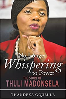 No Longer Whispering to Power: The Story of Thuli Madonsela