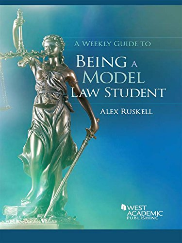 A Weekly Guide to Being a Model Law Student (Career Guides) (Self Publishing Legal Handbook)