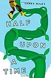 Half upon a Time, James Riley, 1416995935