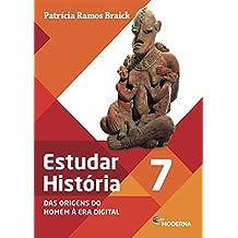 Estudar História. Das Origens do Homem à Era Digital. 7º Ano