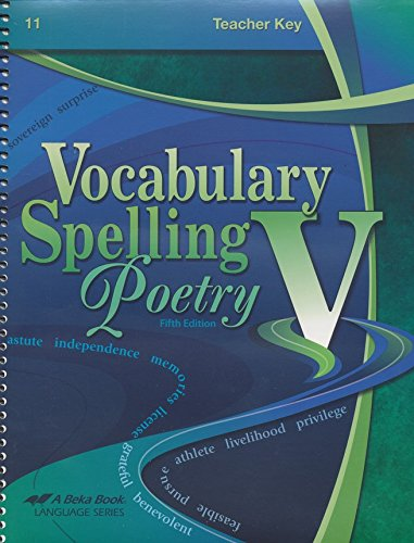 Vocabulary, Spelling, & Poetry V Teacher Key (Fifth Edition) Grade 11 - A Beka Book