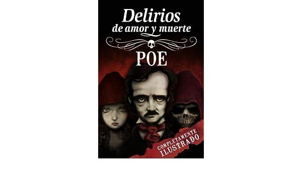Amazon.com: Edgar Allan Poe: Delirios de amor y muerte (Spanish Edition) eBook: Edgar Allan Poe, David García Forés, Carlos Ruiz Gallardo: Kindle Store