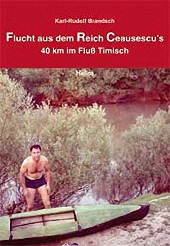 Flucht aus dem Reich Ceausescu's: 40 km im Fluß Timisch