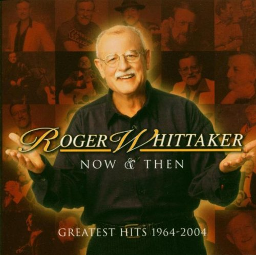 Roger Whittaker - The Golden Age of Roger Whittaker 50 Years of Classic Hits - Zortam Music