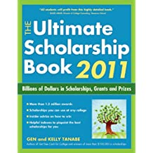 The Ultimate Scholarship Book 2011: Billions of Dollars in Scholarships, Grants and Prizes (Ultimate Scholarship...
