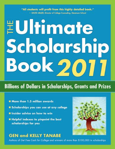 The Ultimate Scholarship Book 2011: Billions of Dollars in Scholarships, Grants and Prizes (Ultimate Scholarship Book: Billions of Dollars in Scholarships,)