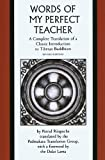 The Words of My Perfect Teacher – A Complete Translation of a Classic Introduction to Tibetan Buddhism