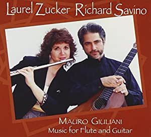 Laurel Zucker & Richard Savino: Mauro Giuliani-Music for Flute and Guitar