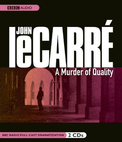 Download A Murder of Quality  (George Smiley series)(BBC Radio Full Cast Drama) pdf epub