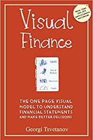 Visual Finance: The One Page Visual Model to Understand Financial Statements and Make Better Business Decision