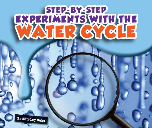 Step-by-Step Experiments with the Water Cycle (5 Steps Of The Scientific Method For Kids)