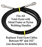 Made in USA Extremely Long Life Cable (Lasts 5-10 Times Longer Than Other Cables) Fits All Total Gyms with Metal Frame or Nylon Webb Handles. Read Product Description About Length