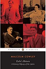 Exile's Return: A Literary Odyssey of the 1920s (Penguin Classics) by Malcolm Cowley(1994-12-01) Unknown Binding