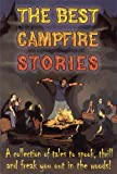 img - for The Best Campfire Stories - A collection of tales to spook, thrill and freak you out in the woods! book / textbook / text book