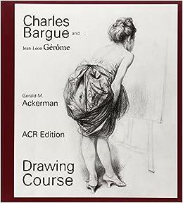 Charles Bargue: Drawing Course: Amazon.es: Ackerman/Parrish ...