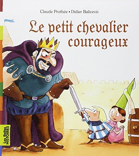 Le petit chevalier courageux