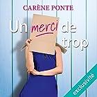 Un merci de trop | Livre audio Auteur(s) : Carène Ponte Narrateur(s) : Marie Bouvier