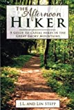 The Afternoon Hiker: A Guide to Casual Hikes in the Great Smoky Mountains