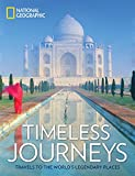 Timeless Journeys: Travels to the World s Legendary Places
