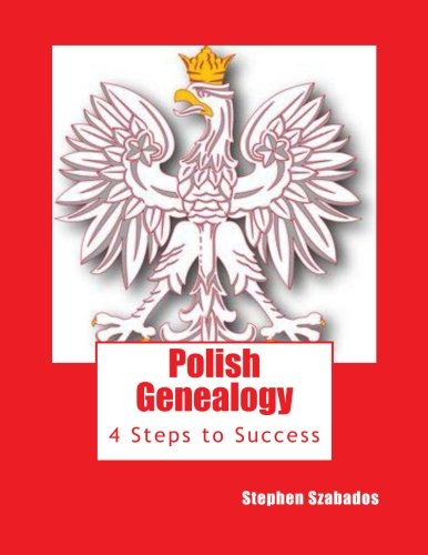 Download Polish Genealogy: 4 Steps to Success PDF