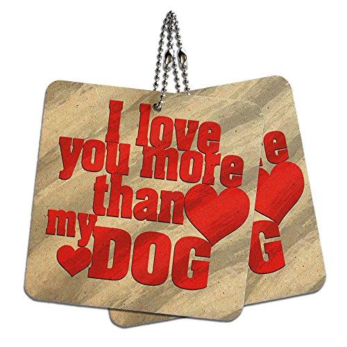 "I Love You More than My Dog Wood MDF 4"" x 4"" Mini Signs Gift"