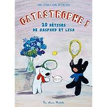 Les 10 catastrophes de Gaspard et Lisa (French Edition)