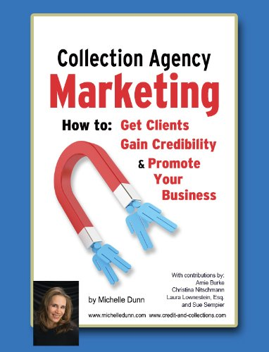 Collection Agency Marketing (The Collecting Money Series Book ()